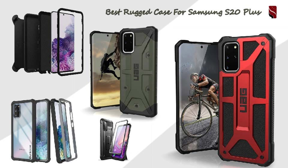 Best Rugged Case For Samsung S20 Plus